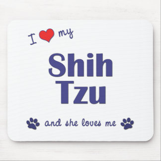 I Love My Shih Tzu (Female Dogs) Mouse Pad