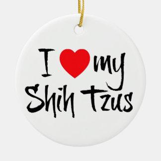 I Love My Shih Tzus Ceramic Ornament