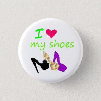 i love my shoes 1 inch round button