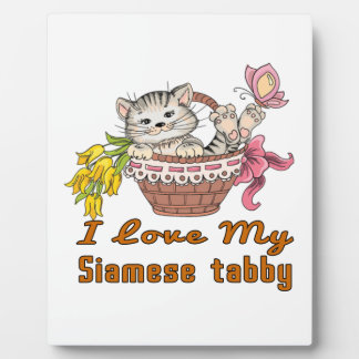 I Love My Siamese tabby Plaque