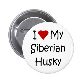 I Love My Siberian Husky Dog Breed Lover Gifts Buttons