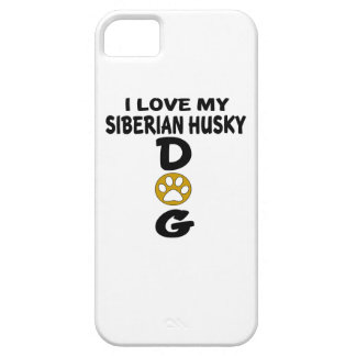 I Love My Siberian Husky Dog Designs Case For The iPhone 5