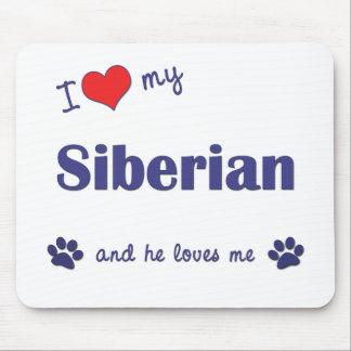 I Love My Siberian (Male Cat) Mouse Pad