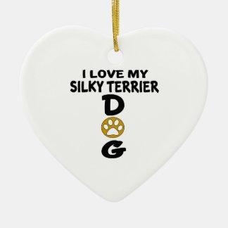 I Love My Silky Terrier Dog Designs Ceramic Heart Ornament