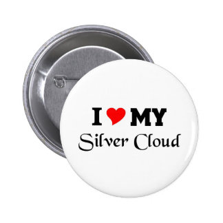 I love my Silver Cloud Pinback Button