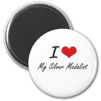 I Love My Silver Medalist 2 Inch Round Magnet