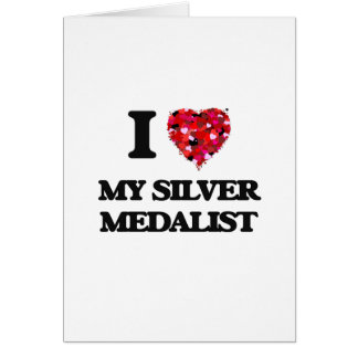 I Love My Silver Medalist Greeting Card