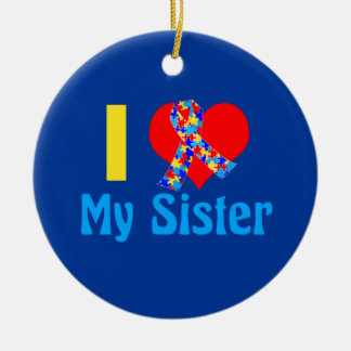 I Love My Sister Autism Awareness Blue Round Ceramic Ornament