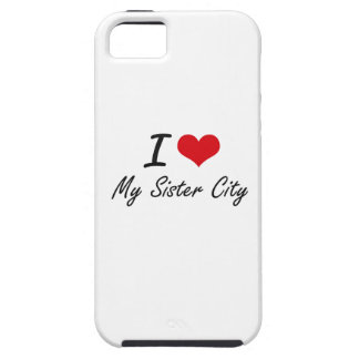 I Love My Sister City iPhone 5 Cases