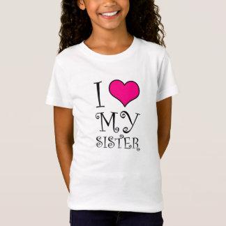 I love my sister design(alternate) T-Shirt