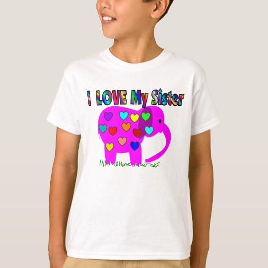 I love my SISTER PINK ELEPHANT T-Shirt