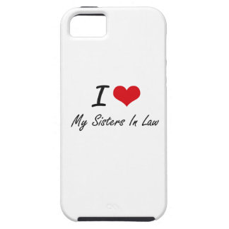 I Love My Sisters-In-Law iPhone 5 Cover