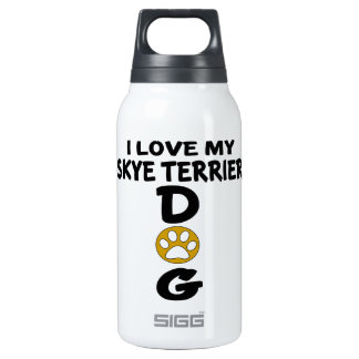I Love My Skye Terrier Dog Designs Insulated Water Bottle