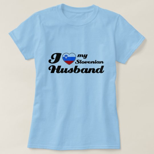 I love my Slovenian husband T-Shirt