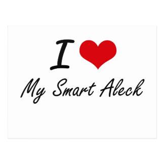 I love My Smart Aleck Postcard