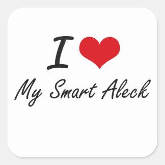 I love My Smart Aleck Square Sticker
