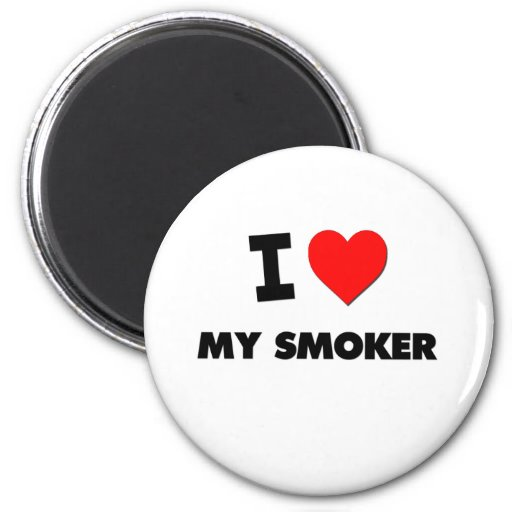 I love My Smoker Refrigerator Magnets