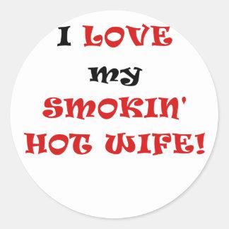 I Love my Smokin Hot Wife Classic Round Sticker