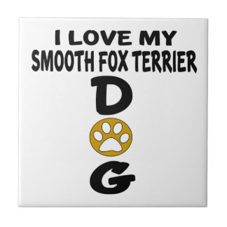 I Love My Smooth Fox Terrier Dog Designs Tiles