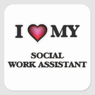 I love my Social Work Assistant Square Sticker