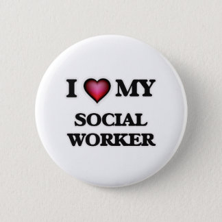 I love my Social Worker 2 Inch Round Button