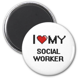 I love my Social Worker 2 Inch Round Magnet