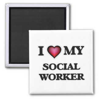 I love my Social Worker Square Magnet