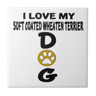 I Love My Soft Coated Wheaten Terrier Dog Designs Ceramic Tile
