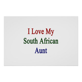 I Love My South African Aunt Poster