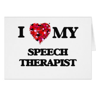 I love my Speech Therapist Card