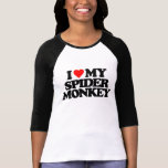 I LOVE MY SPIDER MONKEY