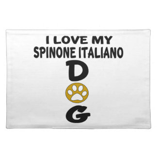 I Love My Spinone Italiano Dog Designs Placemat