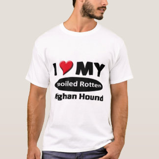 I love my spoiled rotten Afghan Hound T-Shirt