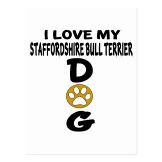I Love My Staffordshire Bull Terrier aDog Designs Postcard