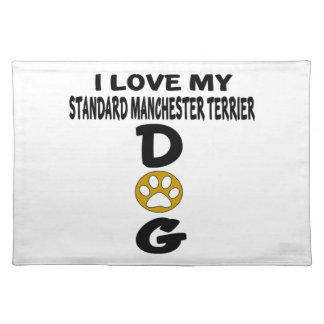 I Love My Standard Manchester Terrier Dog Designs Placemat