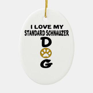 I Love My Standard Schnauzer Dog Designs Ceramic Oval Ornament