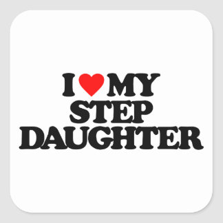 I LOVE MY STEP DAUGHTER SQUARE STICKERS