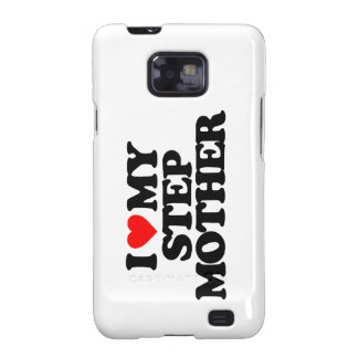 I LOVE MY STEP MOTHER SAMSUNG GALAXY S2 CASES