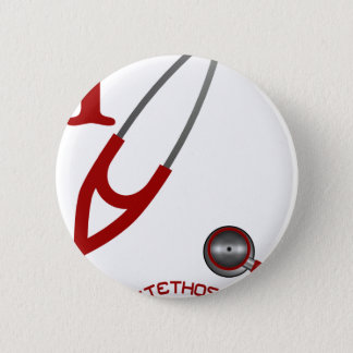I Love My Stethoscope - Red 2 Inch Round Button