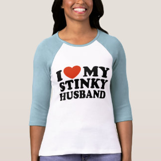 I Love My Stinky Husband Tee Shirt