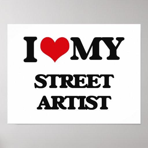 I love my Street Artist Posters