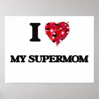 I love My Supermom Poster