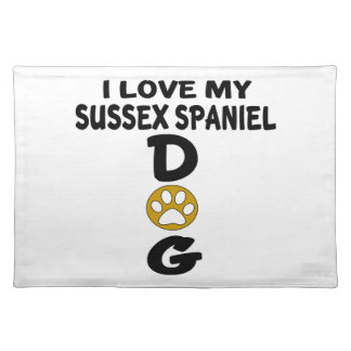 I Love My Sussex Spaniel Dog Designs Placemat
