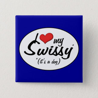 I Love My Swissy (It's a Dog) 2 Inch Square Button