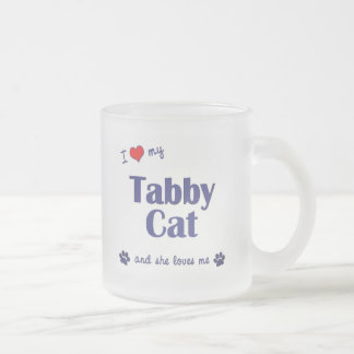 I Love My Tabby Cat (Female Cat) Frosted Glass Coffee Mug