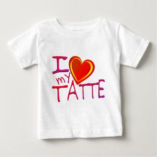 I love my Tatte Baby T-Shirt