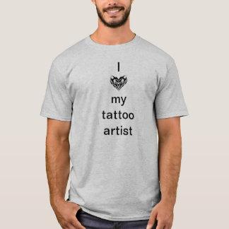I love my tattoo artist T-Shirt