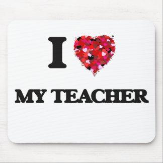 I love My Teacher Mouse Pad