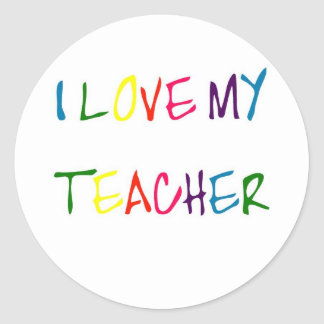 I Love My Teacher (thank you) Round Sticker