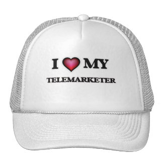 I love my Telemarketer Trucker Hat